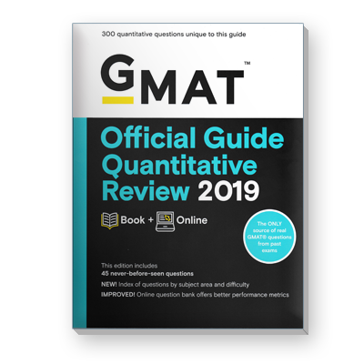 The Official Guide for GMAT® Quantitative Review 2019